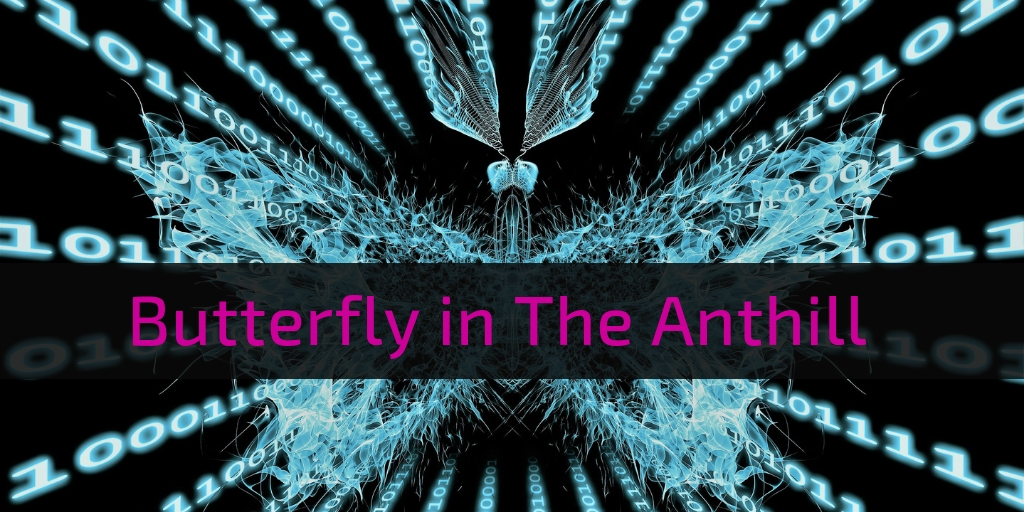 """digital insect with text: """"Butterfly in The Anthill"""""""