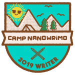 Camp NanoWriMo 2019 Writer badge